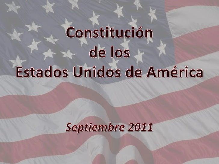 Constitución de los Estados Unidos de América<br />Septiembre 2011<br />