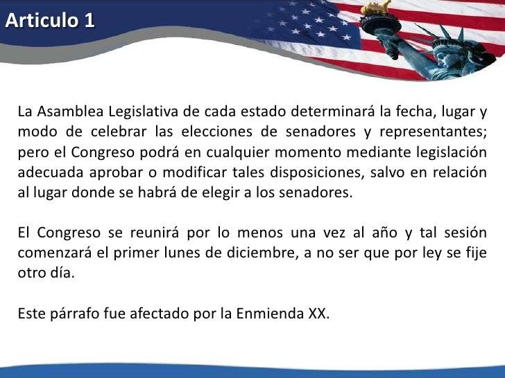 Articulo 1<br />La Asamblea Legislativa de cada estado determinará la fecha, lugar y modo de celebrar las elecciones de se...