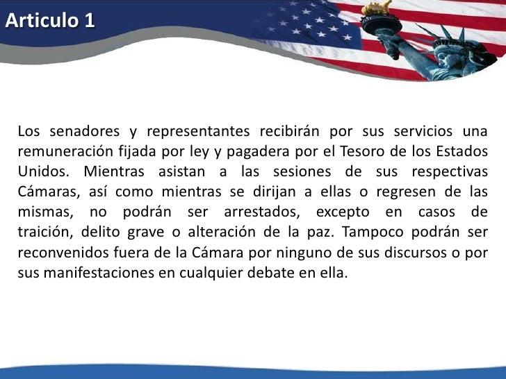 Articulo 1<br />Los senadores y representantes recibirán por sus servicios una remuneración fijada por ley y pagadera por ...