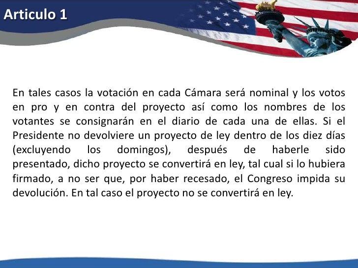Articulo 1<br />En tales casos la votación en cada Cámara será nominal y los votos en pro y en contra del proyecto así com...