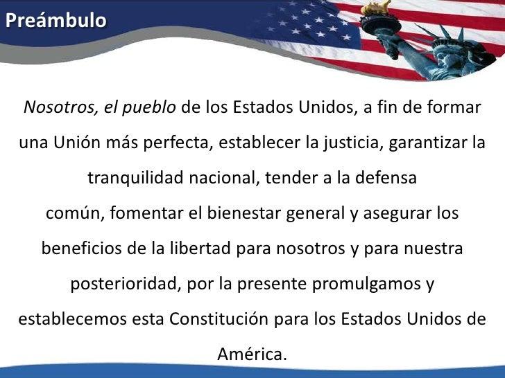 Preámbulo<br />Nosotros, el pueblo de los Estados Unidos, a fin de formar una Unión más perfecta, establecer la justicia, ...