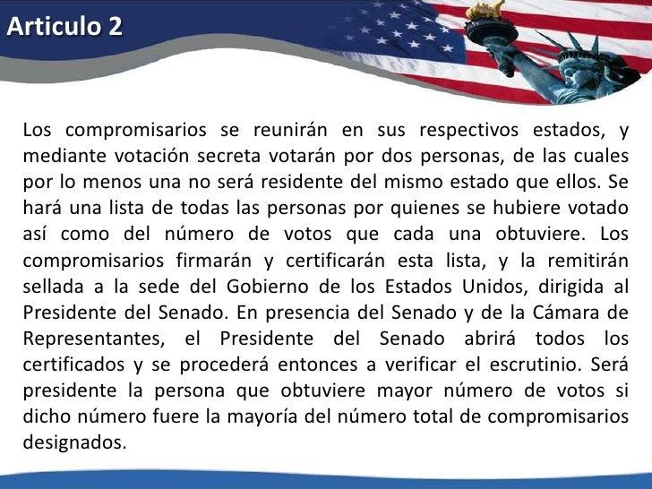 Articulo 2<br />Los compromisarios se reunirán en sus respectivos estados, y mediante votación secreta votarán por dos per...