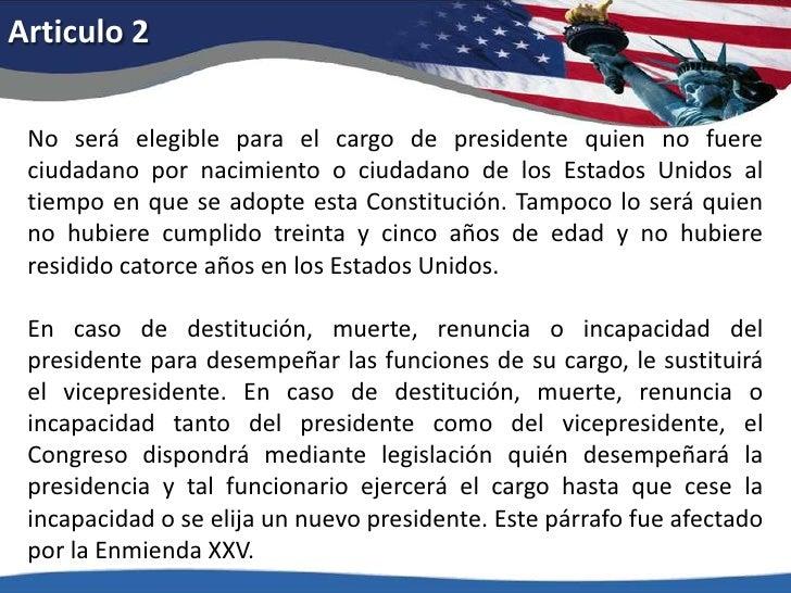 Articulo 2<br />No será elegible para el cargo de presidente quien no fuere ciudadano por nacimiento o ciudadano de los Es...