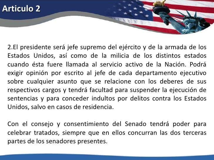 Articulo 2<br />2.El presidente será jefe supremo del ejército y de la armada de los Estados Unidos, así como de la milici...