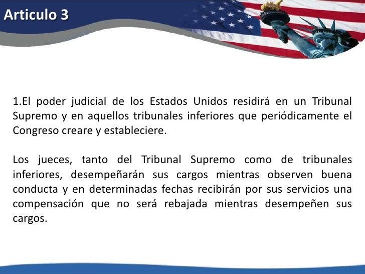 Articulo 3<br />1.El poder judicial de los Estados Unidos residirá en un Tribunal Supremo y en aquellos tribunales inferio...