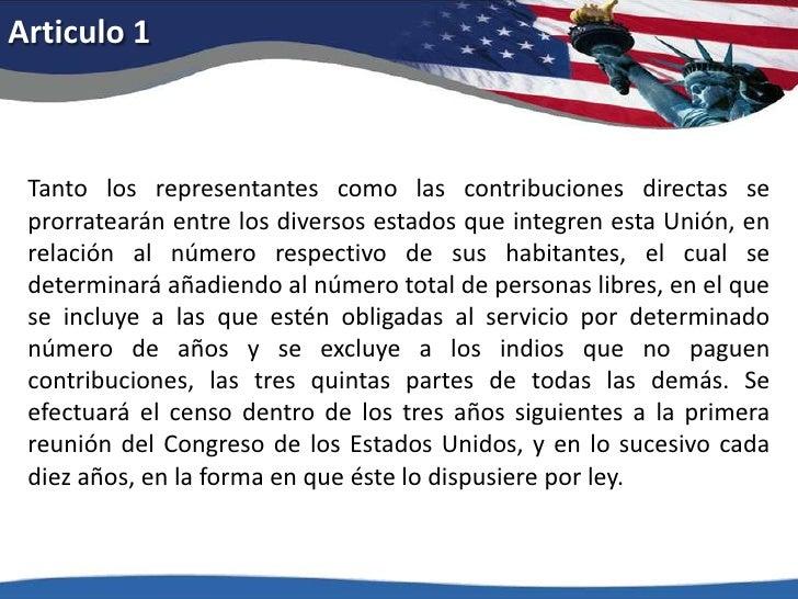 Articulo 1<br />Tanto los representantes como las contribuciones directas se prorratearán entre los diversos estados que i...