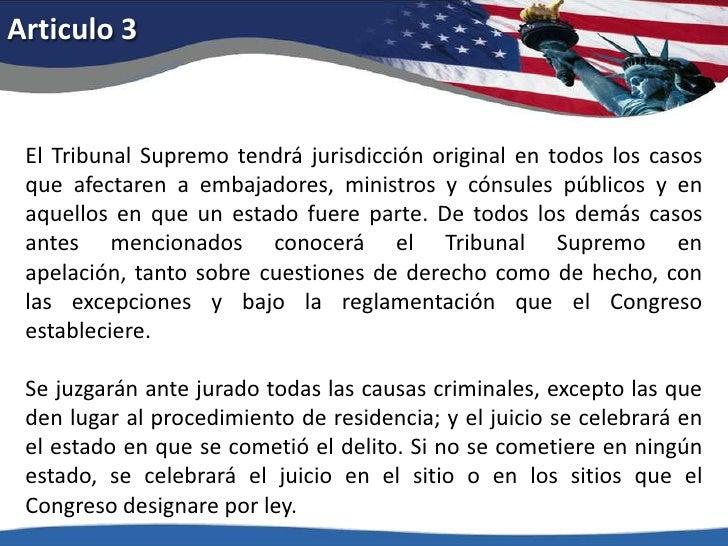Articulo 3<br />El Tribunal Supremo tendrá jurisdicción original en todos los casos que afectaren a embajadores, ministros...