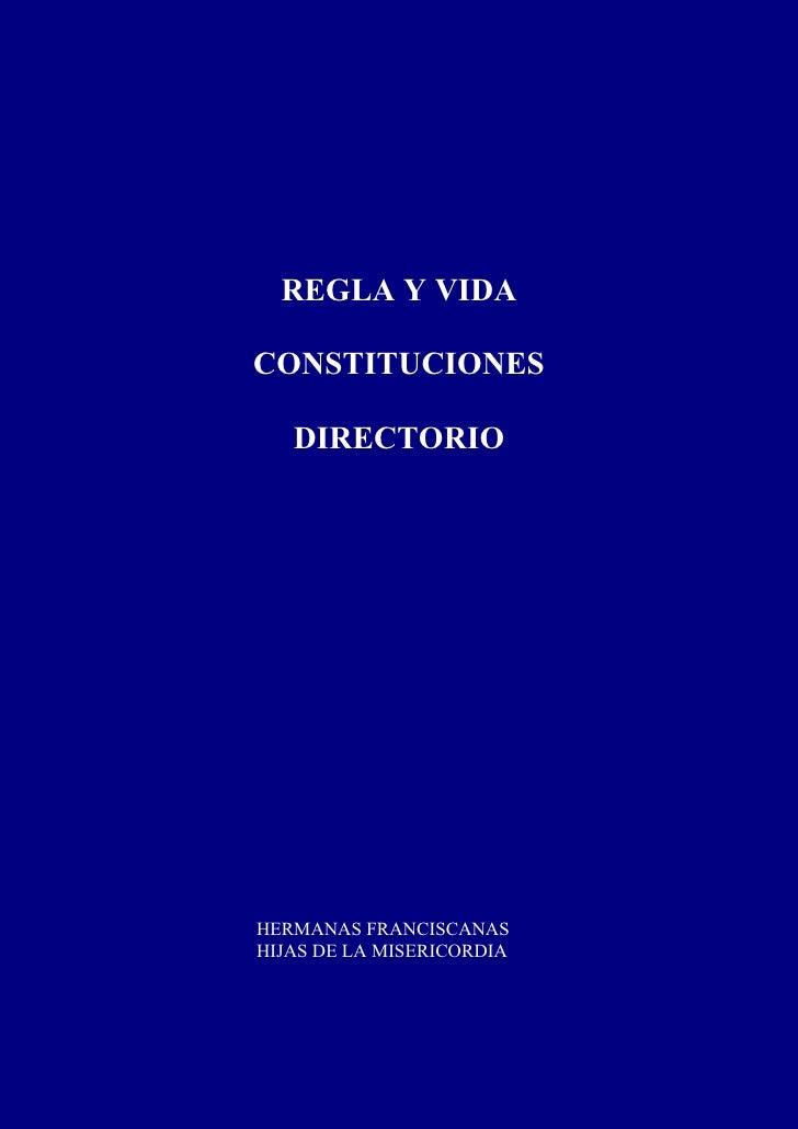 REGLA Y VIDACONSTITUCIONES   DIRECTORIOHERMANAS FRANCISCANASHIJAS DE LA MISERICORDIA