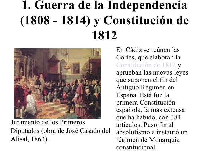 1. Guerra de la Independencia (1808 - 1814) y Constitución de 1812 <ul><li>En Cádiz se reúnen las Cortes, que elaboran la ...
