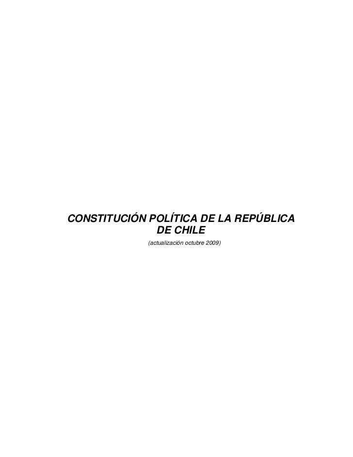 CONSTITUCIÓN POLÍTICA DE LA REPÚBLICA              DE CHILE             (actualización octubre 2009)