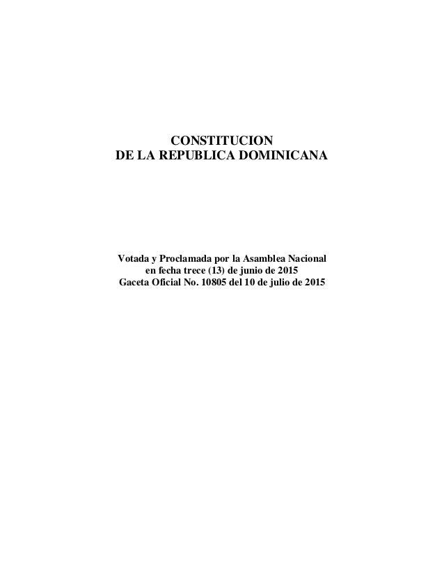 CONSTITUCION DE LA REPUBLICA DOMINICANA Votada y Proclamada por la Asamblea Nacional en fecha trece (13) de junio de 2015 ...