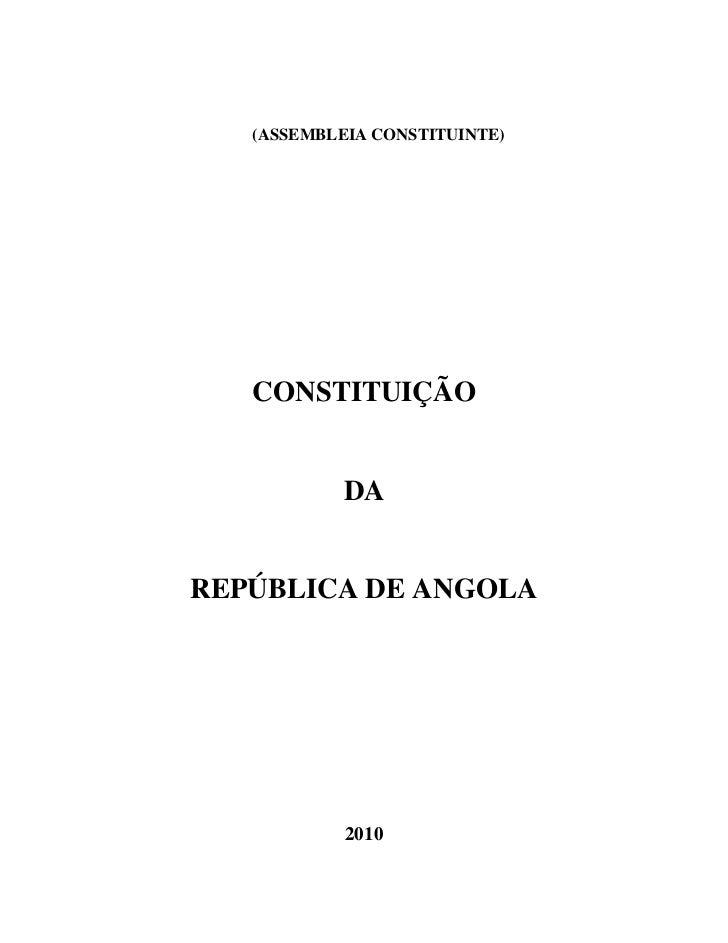 (ASSEMBLEIA CONSTITUINTE)   CONSTITUIÇÃO            DAREPÚBLICA DE ANGOLA            2010