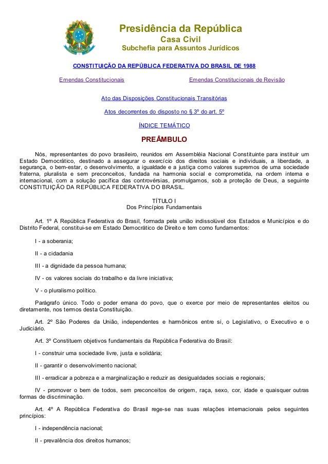 07/07/2015 ConstituicaoCompilado http://www.planalto.gov.br/ccivil_03/constituicao/constituicaocompilado.htm 1/136 Presid...