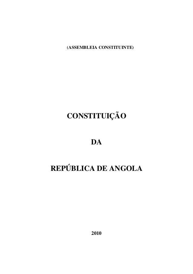 (ASSEMBLEIA CONSTITUINTE) CONSTITUIÇÃO DA REPÚBLICA DE ANGOLA 2010