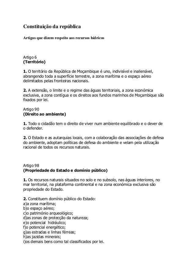 Constituição da repúblicaArtigos que dizem respeito aos recursos hídricosArtigo 6(Território)1. O território da República ...
