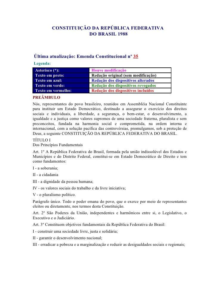 CONSTITUIÇÃO DA REPÚBLICA FEDERATIVA                         DO BRASIL 1988    Última atualização: Emenda Constitucional n...