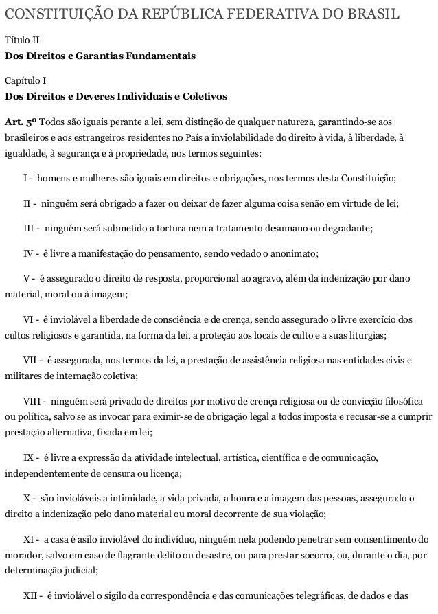 CONSTITUIÇÃO DA REPÚBLICA FEDERATIVA DO BRASIL  Título II  Dos Direitos e Garantias Fundamentais  Capítulo I  Dos Direitos...