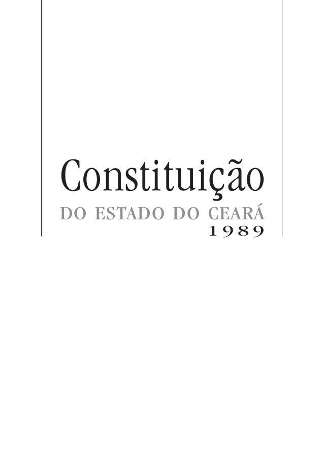 Constituição DO ESTADO DO CEARÁ 1 9 8 9
