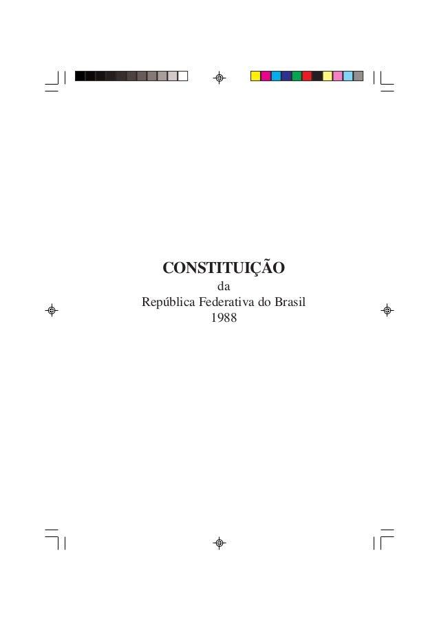 • 1CONSTITUIÇÃOdaRepública Federativa do Brasil1988