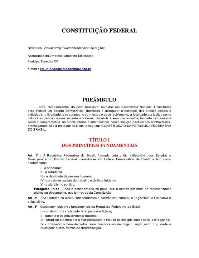 CONSTITUIÇÃO FEDERAL Biblioteca Virtual <http://www.bibliotecavirtual.org.br> Associação da Empresa Júnior de Editoração P...
