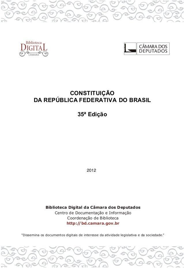 CONSTITUIÇÃO DA REPÚBLICA FEDERATIVA DO BRASIL 35ª Edição 2012