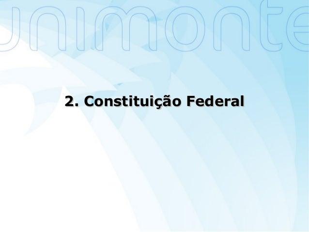 2. Constituição Federal2. Constituição Federal