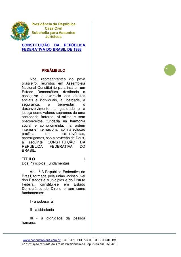 1 Presidência da República Casa Civil Subchefia para Assuntos Jurídicos CONSTITUIÇÃO DA REPÚBLICA FEDERATIVA DO BRASIL DE ...