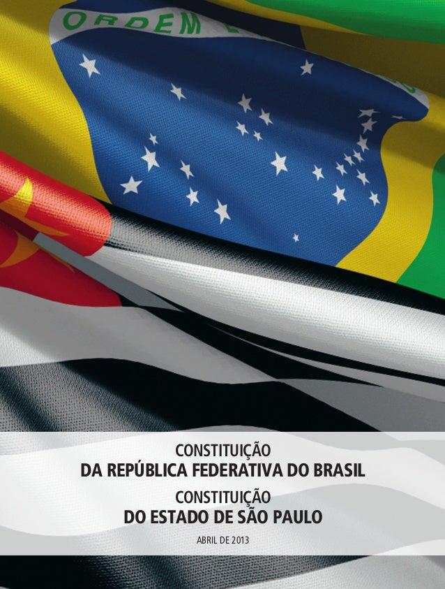 Constituição da República Federativa do Brasil Constituição do Estado de São Paulo  Constituição  da República Federativa ...