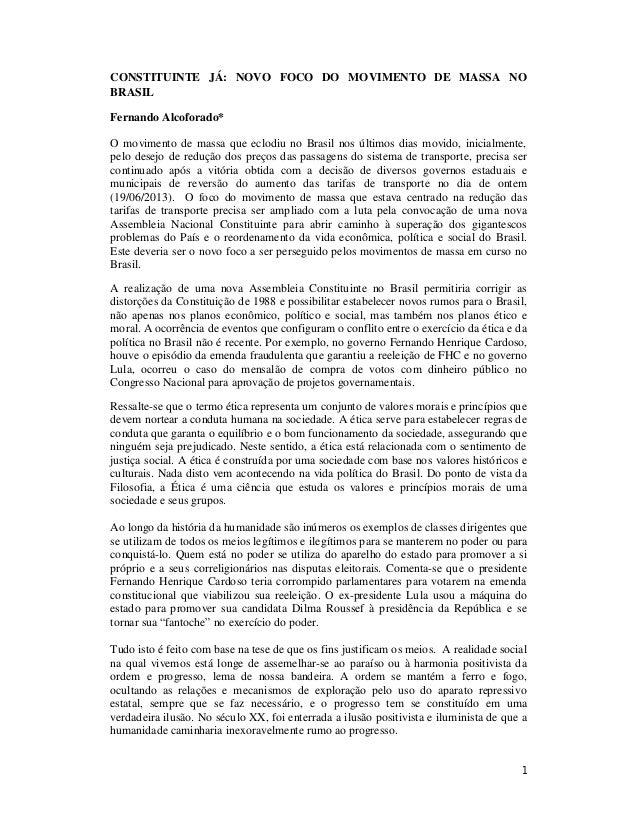 1CONSTITUINTE JÁ: NOVO FOCO DO MOVIMENTO DE MASSA NOBRASILFernando Alcoforado*O movimento de massa que eclodiu no Brasil n...