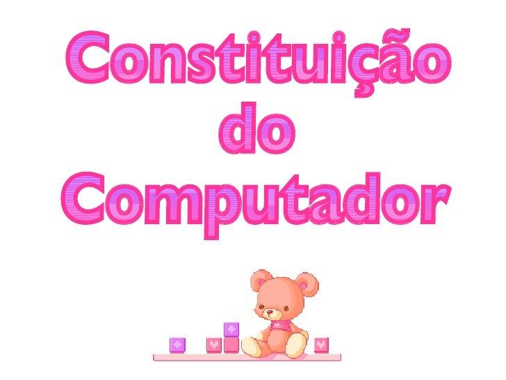 Constituição  do  Computador