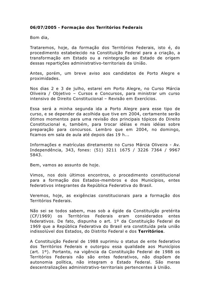 06/07/2005 - Formação dos Territórios Federais  Bom dia,  Trataremos, hoje, da formação dos Territórios Federais, isto é, ...