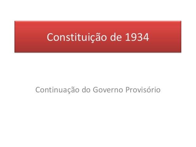 Constituição de 1934  Continuação do Governo Provisório