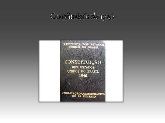 O Inicio Em 1945, a Ditadura do Estado Novo chega ao fim com a deposição de Getúlio Vargas. Nesse mesmo ano foram feitas e...