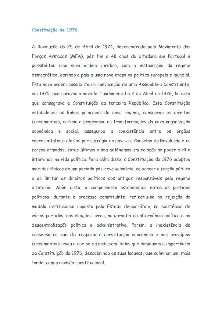 Constituição de 1976A Revolução do 25 de Abril de 1974, desencadeada pelo Movimento dasForças Armadas (MFA), pôs fim a 48 ...