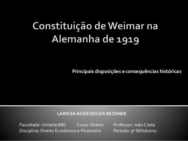 Principais disposições e consequências históricas LARISSA ASSIS SOUZA REZENDE Faculdade: Unileste/MG Curso: Direito Profes...