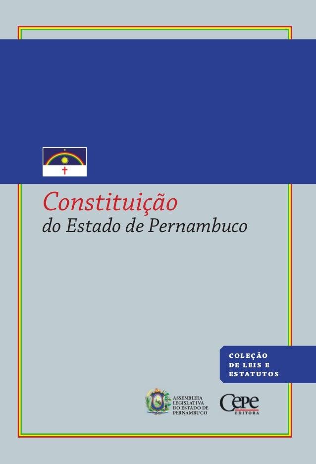 Constituição do Estado de Pernambuco ConstituiçãodoEstadodePernambuco coleção de leis e estatutos ASSEMBLEIA LEGISLATIVA D...