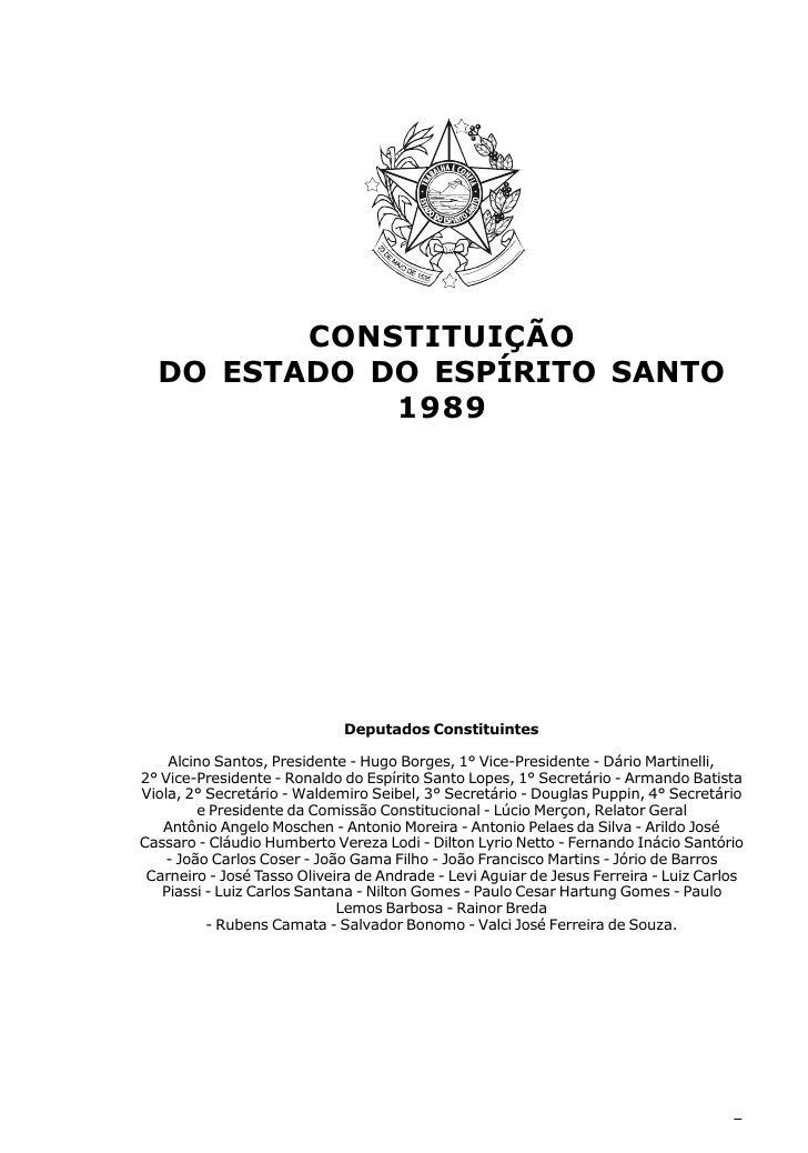 CONSTITUIÇÃO  DO ESTADO DO ESPÍRITO SANTO             1989                             Deputados Constituintes    Alcino S...