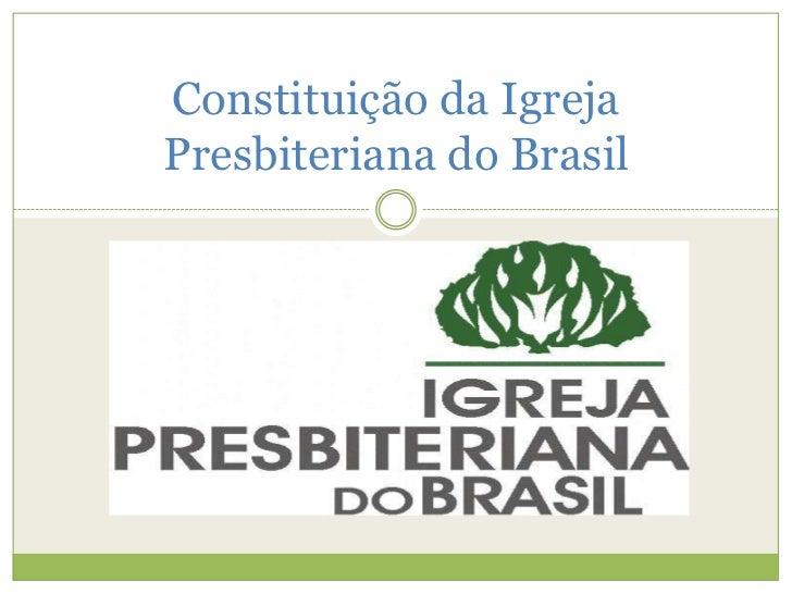 Constituição da IgrejaPresbiteriana do Brasil