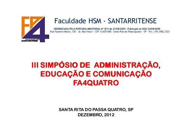 Faculdade HSM - SANTARRITENSE CREDENCIADA PELA PORTARIA MINISTERIAL N° 815 de 21/08/2009 – Publicada no DOU 24/08/2009 Rua...