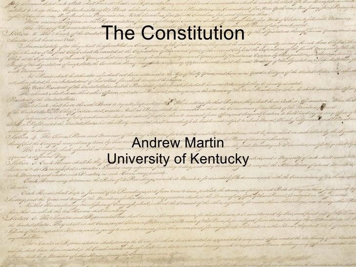 The Constitution Andrew Martin University of Kentucky