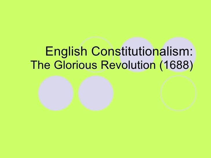 English Constitutionalism: The Glorious Revolution (1688)