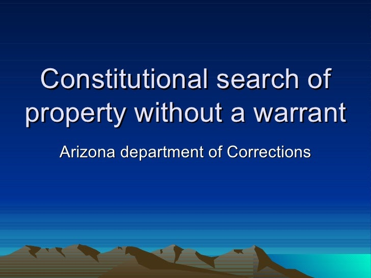Constitutional search of property without a warrant Arizona department of Corrections