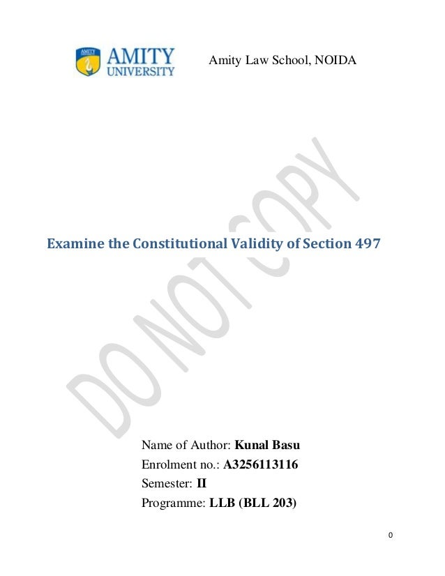 Amity Law School, NOIDA  Examine the Constitutional Validity of Section 497  Name of Author: Kunal Basu Enrolment no.: A32...
