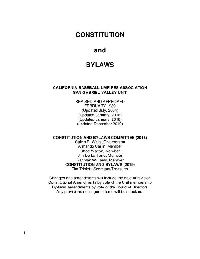 1 CONSTITUTION and BYLAWS CALIFORNIA BASEBALL UMPIRES ASSOCIATION SAN GABRIEL VALLEY UNIT REVISED AND APPROVED FEBRUARY 19...