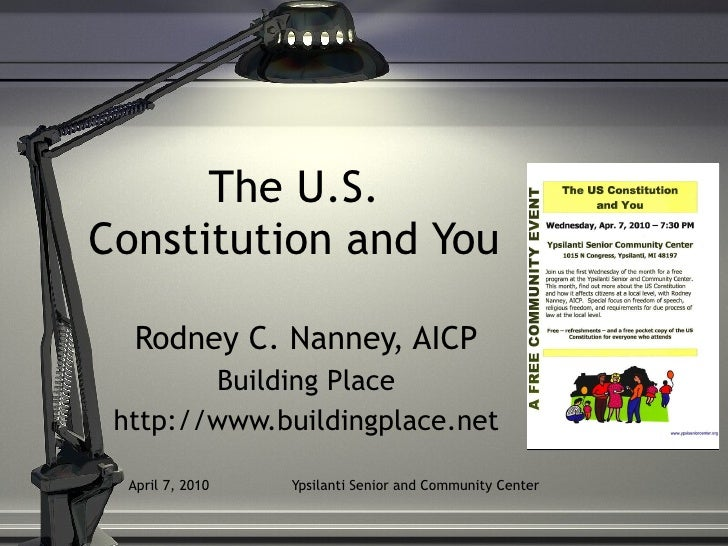 The U.S. Constitution and You Rodney C. Nanney, AICP Building Place http://www.buildingplace.net