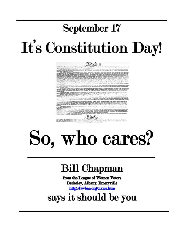 September 17 It's Constitution Day!   So, who cares? Bill Chapman from the League of Women Voters Berkeley, Albany, Emeryv...