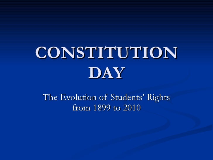 CONSTITUTION DAY The Evolution of Students' Rights from 1899 to 2010