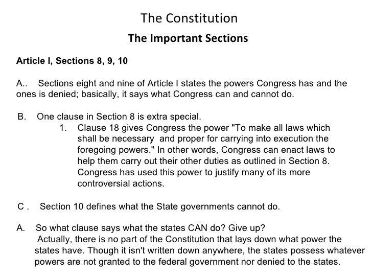 The Constitution The Important Sections Article I, Sections 8, 9, 10 A..  Sections eight and nine of Article I states the ...