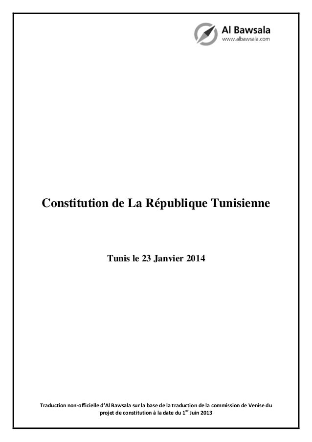 Constitution de La République Tunisienne  Tunis le 23 Janvier 2014  Traduction non-officielle d'Al Bawsala sur la base de ...
