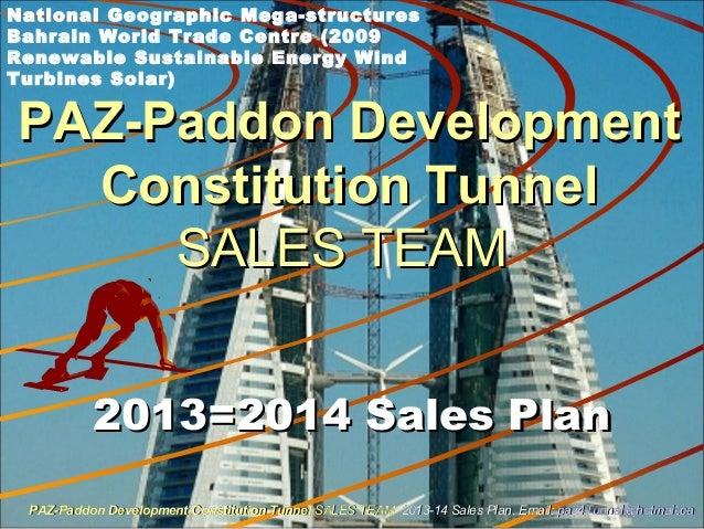 PAZ-Paddon DevelopmentPAZ-Paddon DevelopmentConstitution TunnelConstitution TunnelSALES TEAMSALES TEAM2013=2014 Sales Plan...